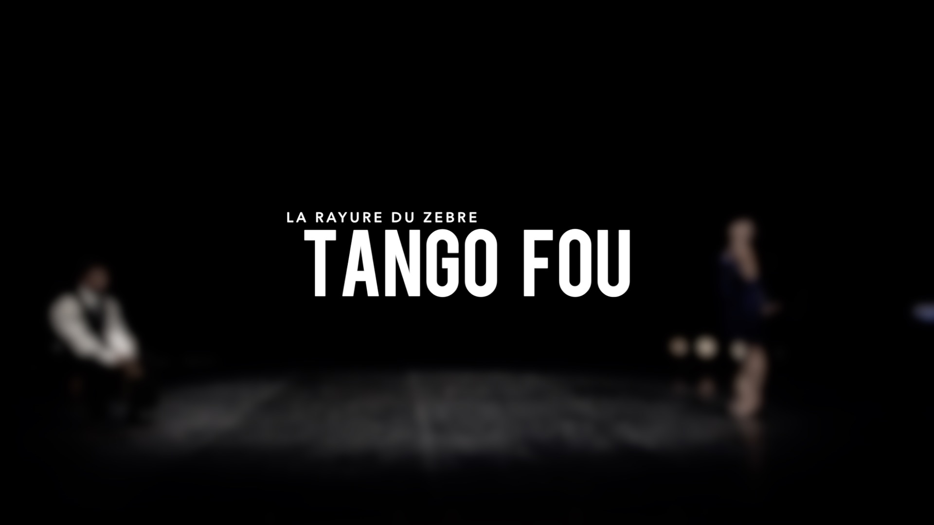 tango fou captation spectacle – teaser – bande demo – spectacle